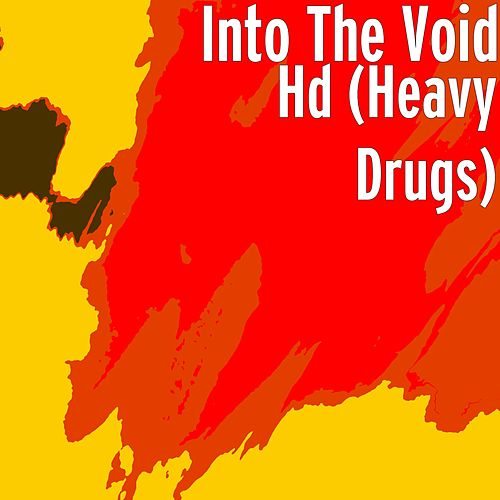 Hd (Heavy Drugs) von Into The Void
