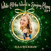 When All the World Is Singing Along -EP by Ella Beckham