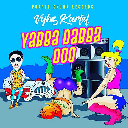 Yabba Dabba Do - Single by VYBZ Kartel