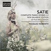 Satie: Complete Piano Works, Vol. 2 de Nicolas Horvath
