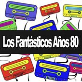 Los Fantásticos Años 80 by Various Artists