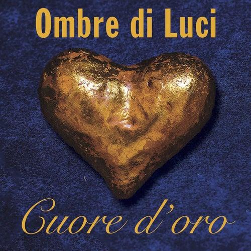 Cuore d'oro by Ombre di Luci