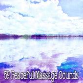 59 Peaceful Massage Sounds by Massage Therapy Music