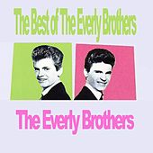 The Best of The Everly Brothers by The Everly Brothers