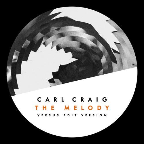 The Melody (Versus Edit Version) by Carl Craig