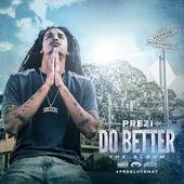 Do Better (Remix) [feat. Philthy Rich, OMB Peezy & Mozzy] von Prezi