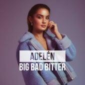 BIG BAD BITTER von Adelén
