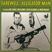 Farewell, Alligator Man: a Tribute to the Music of Jimmy C. Newman by Various Artists