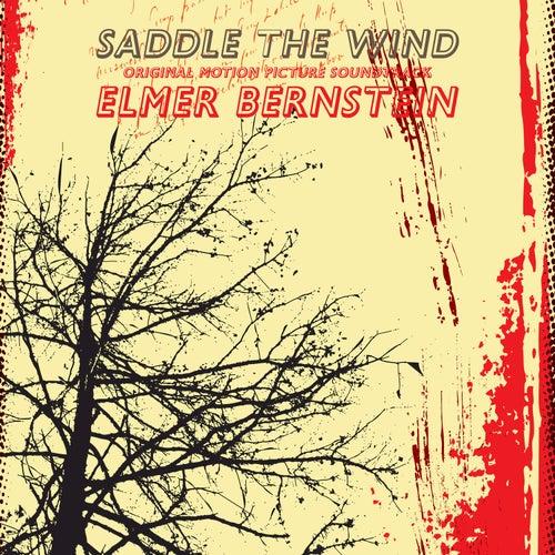 Saddle the Wind (Original Motion Picture Soundtrack) de Elmer Bernstein