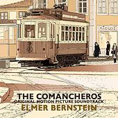 The Comancheros (Original Motion Picture Soundtrack) de Elmer Bernstein