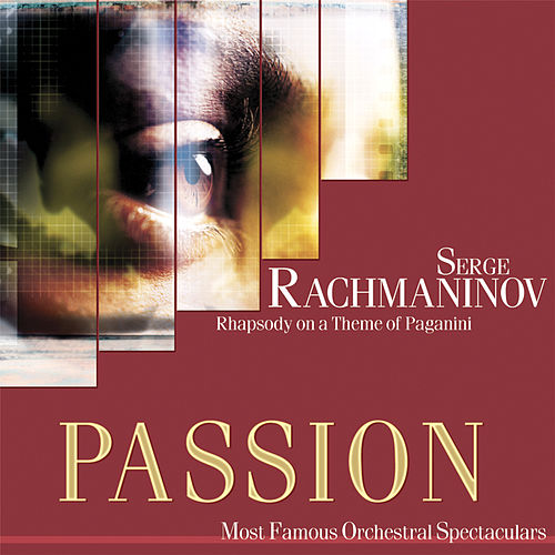 Passion: Most Famous Orchestal Spectaculars - Rachmaninov: Rhapsody On A Theme Of Paganini by Various Artists