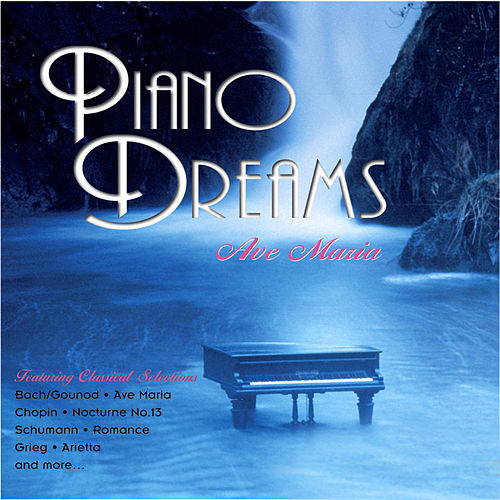 Piano Dreams: Ave Maria by Various Artists