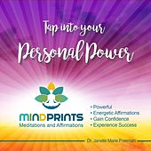 Tap into Your Personal Power by Dr. Janette Marie Freeman