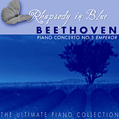 The Ulimate Piano Collection - Beethoven: Piano Concerto No. 5 (Emperor) by Various Artists