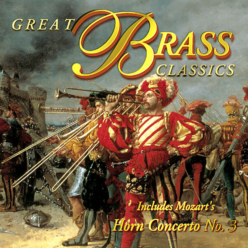 The Wonderful World of Classical Music - Great Brass Classics by Various Artists