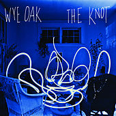 The Knot by Wye Oak