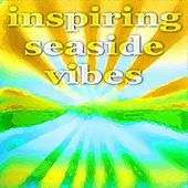 Inspiring Seaside Vibes by Various Artists