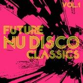 Future Nu Disco Classics, Vol. 1 by Various Artists