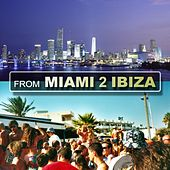 From Miami 2 Ibiza von Various Artists