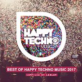 Best of Happy Techno Music 2017 (Compiled by Lexlay) by Various Artists