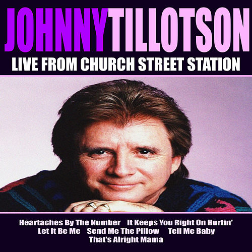 Johnny Tillotson Live From Church Street Station by Johnny Tillotson