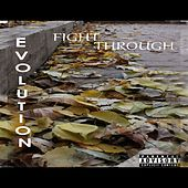 Fight Through by Evolution