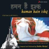 Haman Hain Ishq by Shubha Mudgal