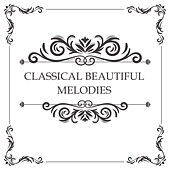 Classical Beautiful Melodies de Relaxation Therapy Music Universe