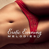 Erotic Evening Melodies by Romantic Piano Music