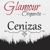 Cenizas by Glamour Orquesta