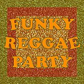 Funky Reggae Party by Various Artists