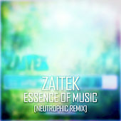 Essence of Music (Neutrophic Remix) by Zaitek