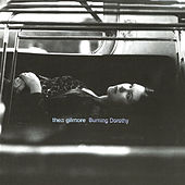 Burning Dorothy by Thea Gilmore