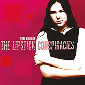 The Lipstick Conspiracies by Thea Gilmore