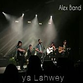 Ya Lahwey de Alex Band