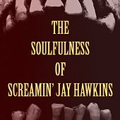 The Soulfulness of Screamin' Jay Hawkins de Screamin' Jay Hawkins