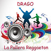 La Pollera Reggaeton by Drago