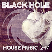 Black Hole House Music 12-17 by Various Artists