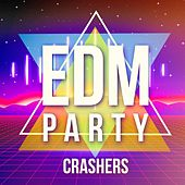 EDM Party Crashers by Various Artists