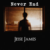 Never End by Jesse James