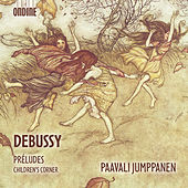 Debussy: Préludes & Children's Corner by Paavali Jumppanen