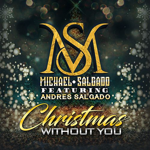 Christmas Without You (feat. Andres Salgado) by Michael Salgado