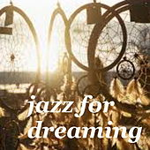 Jazz For Dreaming by Various Artists