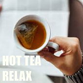 Hot Tea Relax von Various Artists