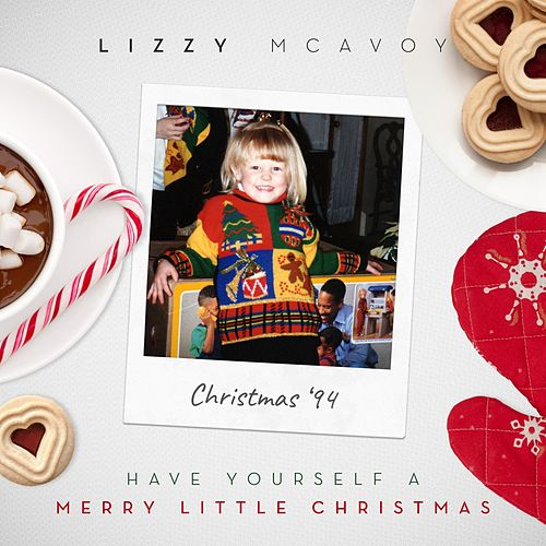 Have Yourself a Merry Little Christmas by Lizzy McAvoy
