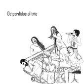 De Perdidos Al Trío by De Perdidos al Trío