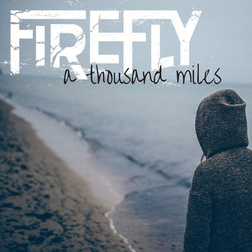 A Thousand Miles de firefly
