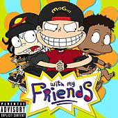 With My Friends by Mogul (3)