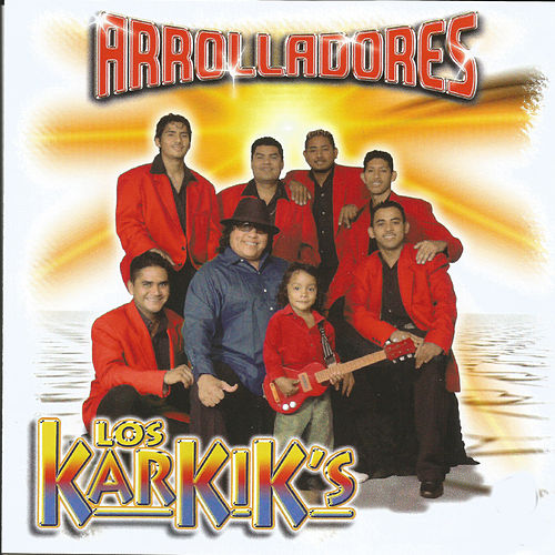 Arrolladores by Los Karkik's