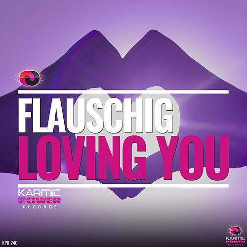 Loving You by Flauschig